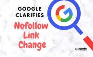 Google clarifies nofollow link change text with magnifying glass and Google logo