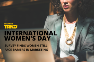 International Women's Day: Women Still Face Barriers In Marketing