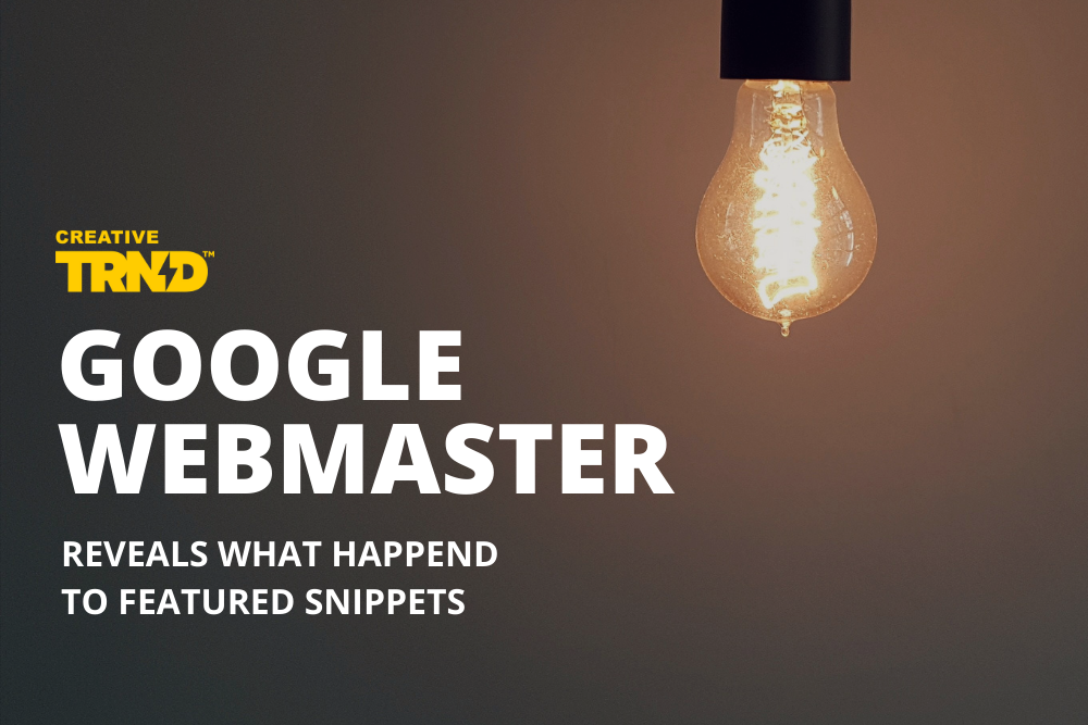 Google webmaster reveals what happened to featured snippets