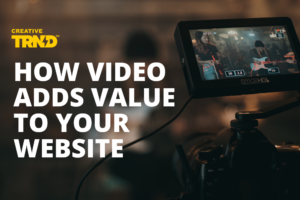 How videos add value to your website