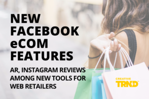 New Facebook eCom Features - AR, Instagram Reviews Among New Tools For Web Retailers
