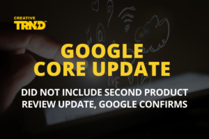 Google Core Update did not include second product review update, Google confirms