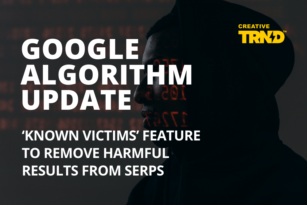Google Algorithm Update 'Known Victims' Feature to Remove Harmful Results From SERPs