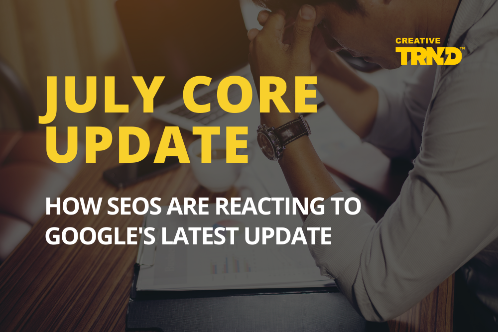 July Core Update - How SEOs are Reacting