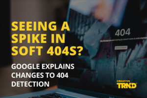 Seeing a spike in soft 404s?
