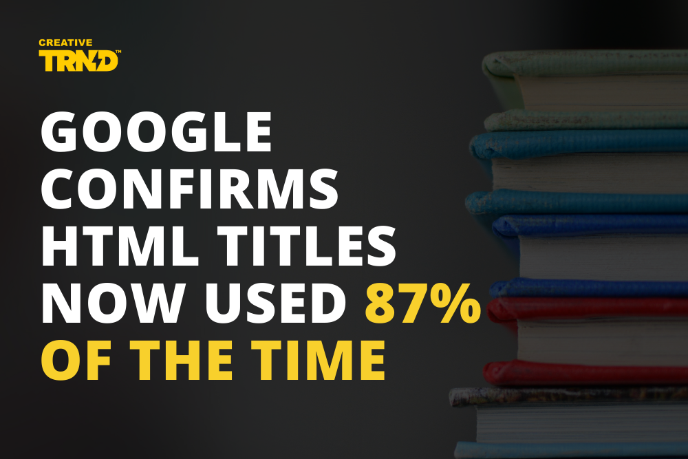 Google Confirms HTML Titles Now Used 87% Of The Time
